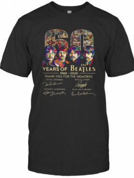 60 Years Of The Beatles 1960 – 2020 Members Signature And Thank You For The Memories T-Shirt