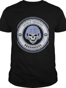 Awesome Mobile Infantry Roughnecks Starship Troopers shirt