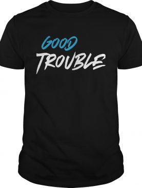 Black good trouble shirt
