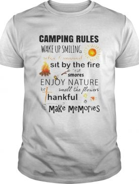 CAMPING RULES WAKE UP SMILING RELAX AND SIT BY THE FIRE EAT SMORES ENJOY NATURE SMELL THE FLOWER HA