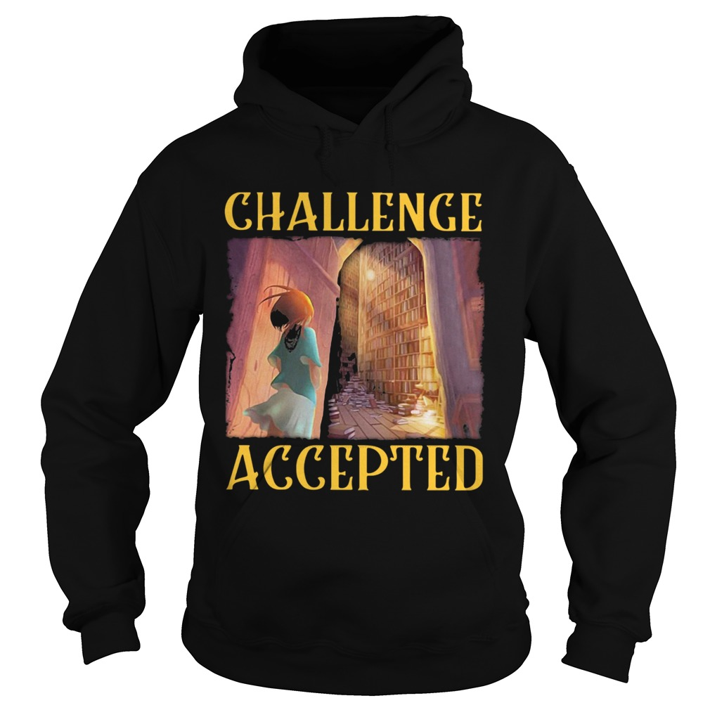 Challenge Accepted Girl In Library Hoodie