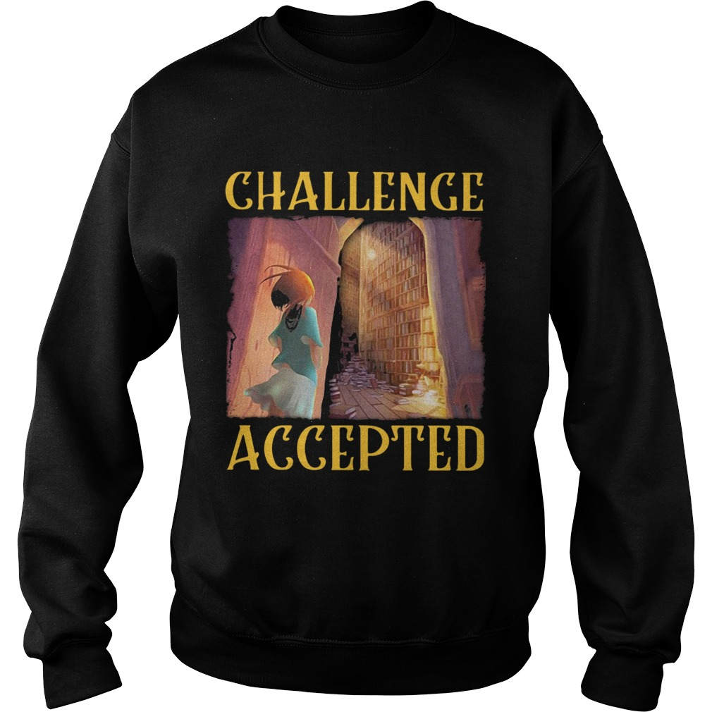 Challenge Accepted Girl In Library Sweatshirt