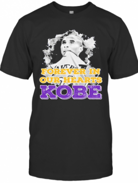 Forever In Our Hearts Kobe Bryant T-Shirt