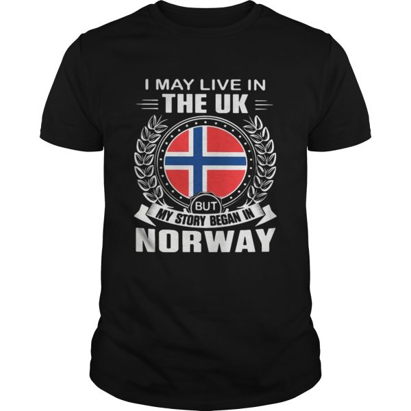 I May Live In The UK But My Story Began In Norway Flag  Unisex