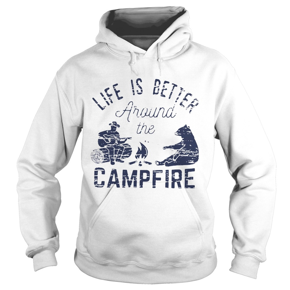 Life Is Better Around The Campfire Bear Man  Hoodie