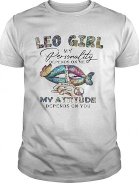 Lips Leo girl my personality depens on me my attitude depends on you shirt