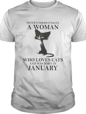 Never underestimate a woman who loves black cats and was born in january shirt