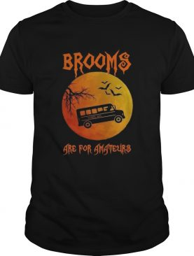 School Bus Brooms Are For Amateurs Halloween shirt