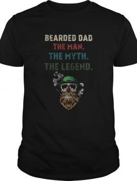 Skull bearded dad the man the myth the legend shirt