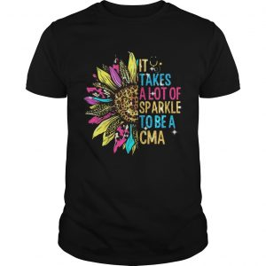 Sunflower It Takes A Lot Of Sparkle To Be A CMA  Unisex