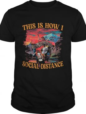 This Is How I Social Distance Climbing shirt
