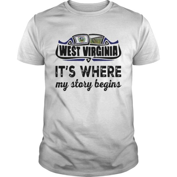 West Virginia Its Where My Story Begins  Unisex