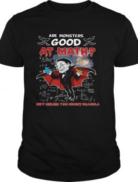Are monsters good at math not unless you count dracula shirt