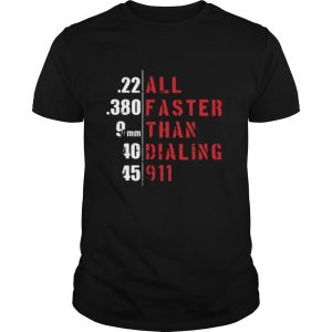 Awesome All Faster Than Dialing 911 shirt