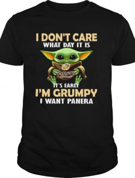 Baby Yoda Hug Panera Bread I Don't Care What Day It Is It's Early I'm Grumpy I Want Panera shirt