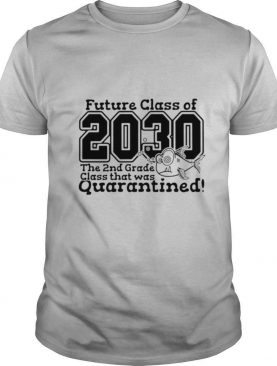 Future Class Of 2030 The 2nd Grade Class That Was Quarantined Vintage shirt