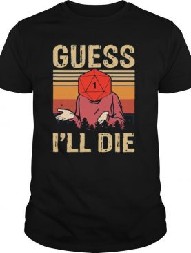Guess I'll Die Dungeons And Dragons Dice d20 Vintage Retro shirt