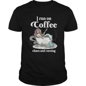 I Run On Coffee Chaos And Cursing  Unisex