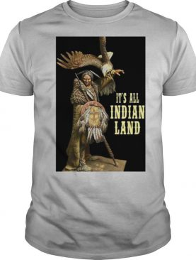 It's All Indian Land Vertical Poster shirt