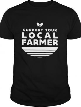 Support your local farmer vintage shirt