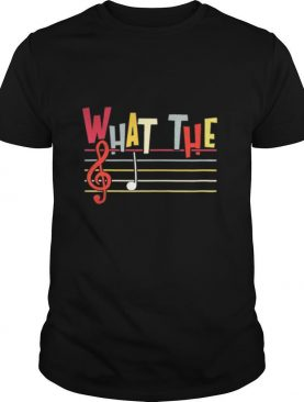 What The F Funny Clef Note Music Humor Musician Gift shirt
