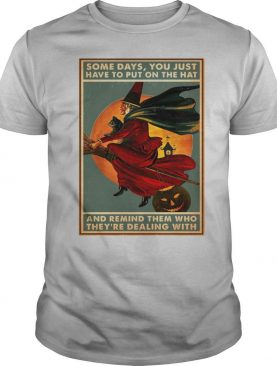 Witch Bloom Some Days You Just Have To Put On The Hat Poster Camael shirt