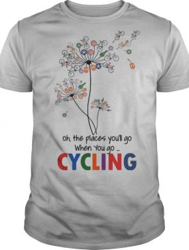dandelion oh the places you'll go when you go cycling shirt