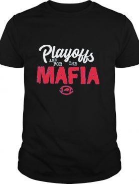 Playoffs are for the Mafia shirt