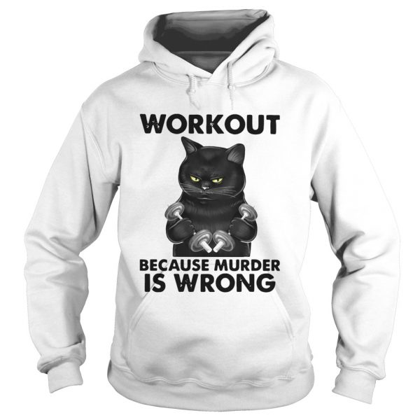 Black Cat Gym Workout Because Murder Is Wrong  Hoodie