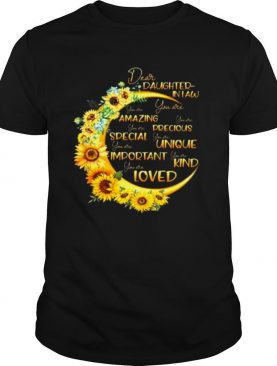 Dear Daughter In Law You Are Amazing Precious Special Unique Important Kind Loved shirt