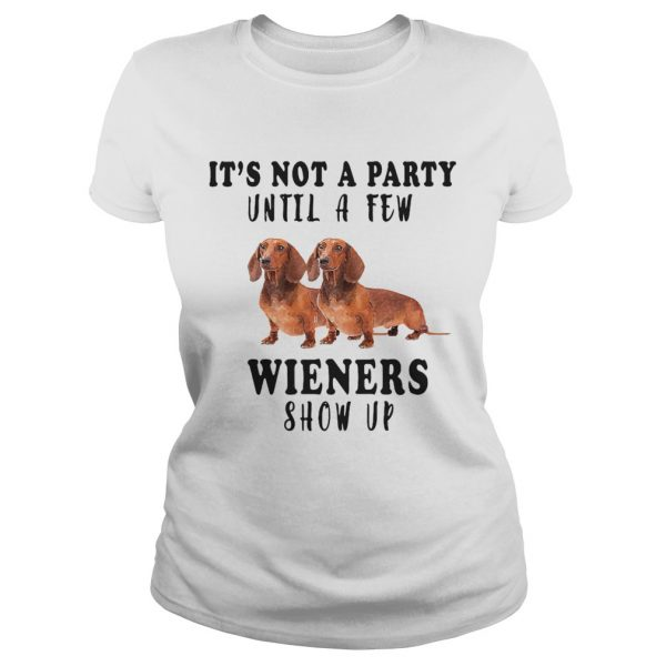 Its Not A Party Until A Few Wieners Show Up  Classic Ladies