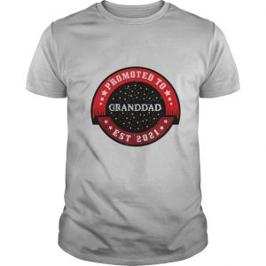 Promoted To Granddad Est 2021 Grandpa Again 2021 shirt