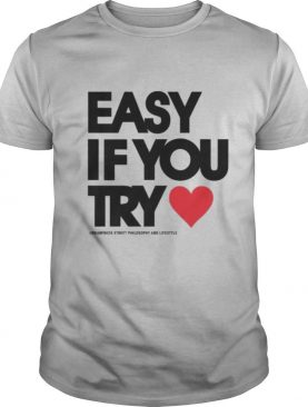 Easy if you try shirt