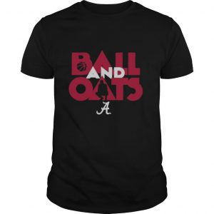 Alabama Basketball Fans Are Going To Love This Ball And Oats shirt