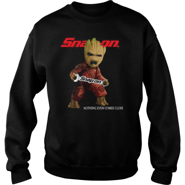 Baby groot hug snap on nothing even comes close shirt