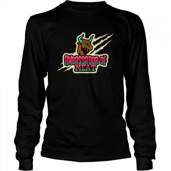 Ambassador of Meat Carnivore Barbecue Grilling BBQ Shirt Long Sleeved T-shirt