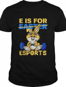 E Is For Esports Easter Bunny Gaming Controller Gamer Easter Shirt