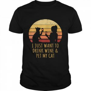 I Just Want To Drink Wine And Pet My Cat Retro Vintage  Classic Men's T-shirt