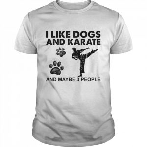 I like dogs and karate and maybe 3 people  Classic Men's T-shirt
