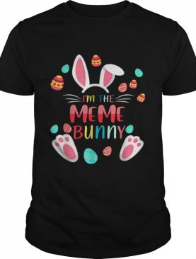 I'm The Meme Bunny Matching Family Easter Party shirt