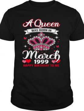 Queens Are Born In March 1999 Queens 22nd Birthday For Girl shirt