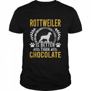 Rottweiler is Better Than Chocolate Dog Owner  Classic Men's T-shirt