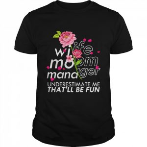 Wife Mom Manager Mother's Day Floral Leader Shirt Classic Men's T-shirt