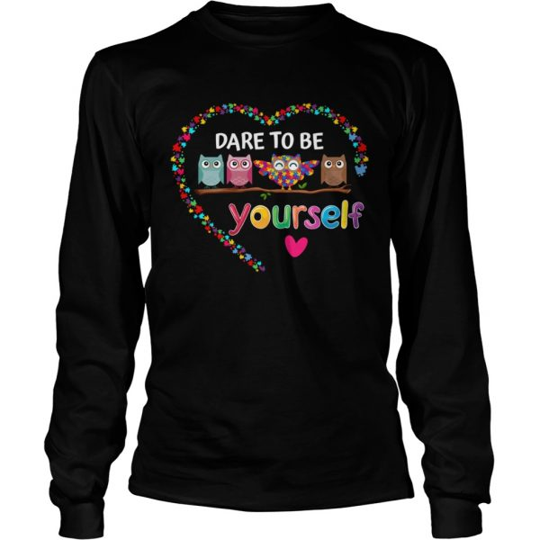 Dare To Be Yourself Autism Awareness Owl Heart Puzzle Piece  Long Sleeve