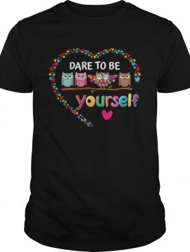 Dare To Be Yourself Autism Awareness Owl Heart Puzzle Piece shirt