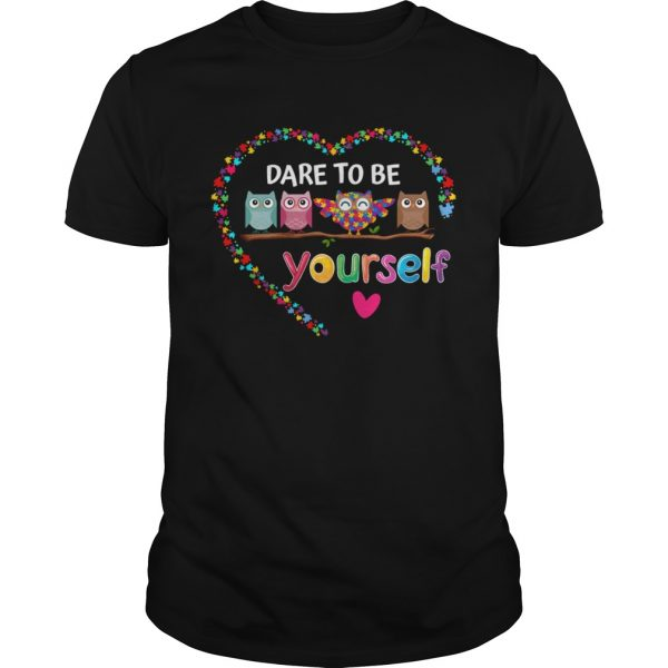 Dare To Be Yourself Autism Awareness Owl Heart Puzzle Piece  Unisex
