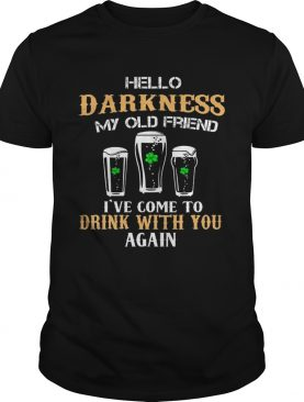 Hello Darkness My Old Friend Ive Come To Drink With You Again shirt