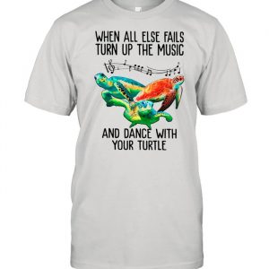 When All Else Fails Turn Up The Music Dance With Your Turtle  Classic Men's T-shirt